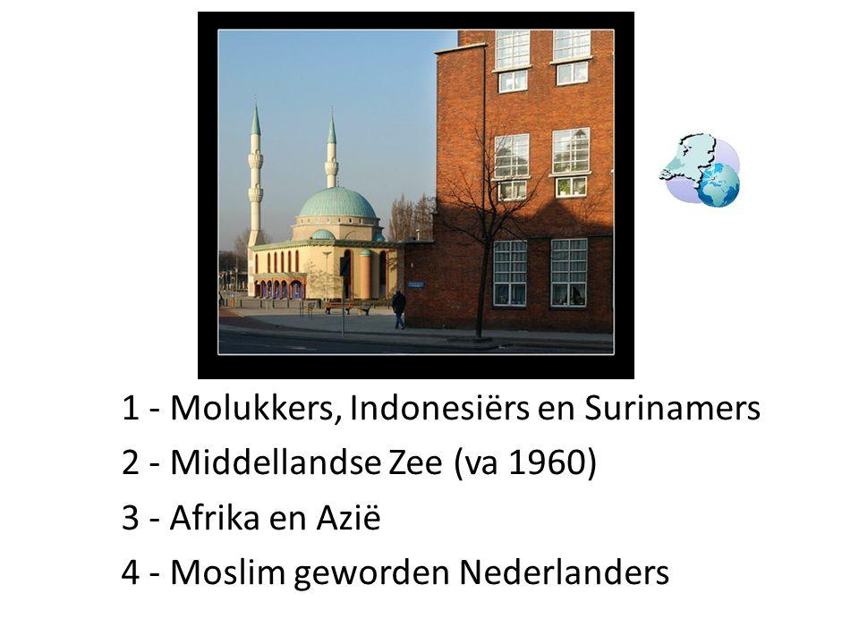 1 - Molukkers, Indonesiërs en Surinamers 2 - Middellandse Zee (va 1960) 3 - Afrika en Azië 4 - Moslim geworden Nederlanders