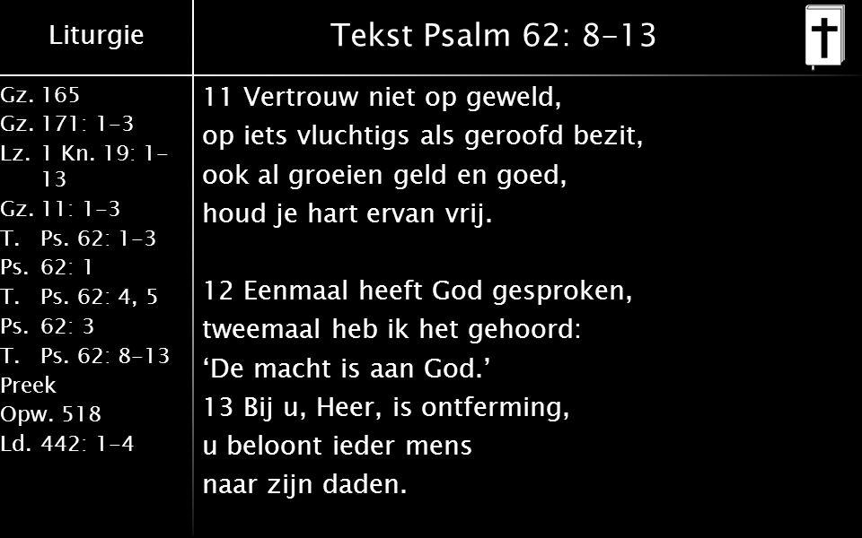 Liturgie Gz.165 Gz.171: 1-3 Lz.1 Kn. 19: 1- 13 Gz.11: 1-3 T.Ps.