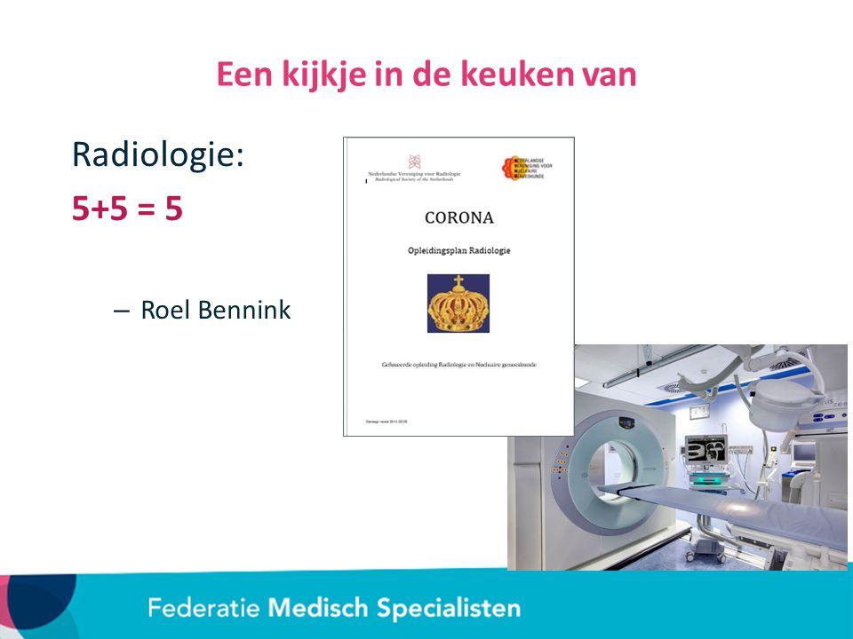 Een kijkje in de keuken van Radiologie: 5+5 = 5 – Roel Bennink