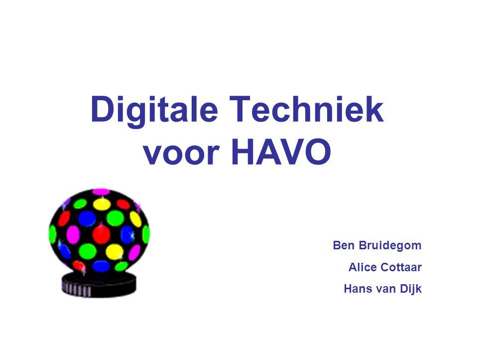 Digitale Techniek voor HAVO Ben Bruidegom Alice Cottaar Hans van Dijk