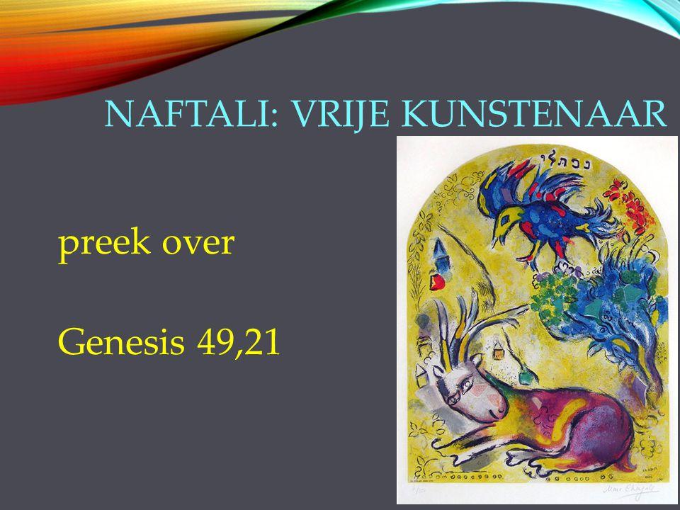 NAFTALI: VRIJE KUNSTENAAR preek over Genesis 49,21