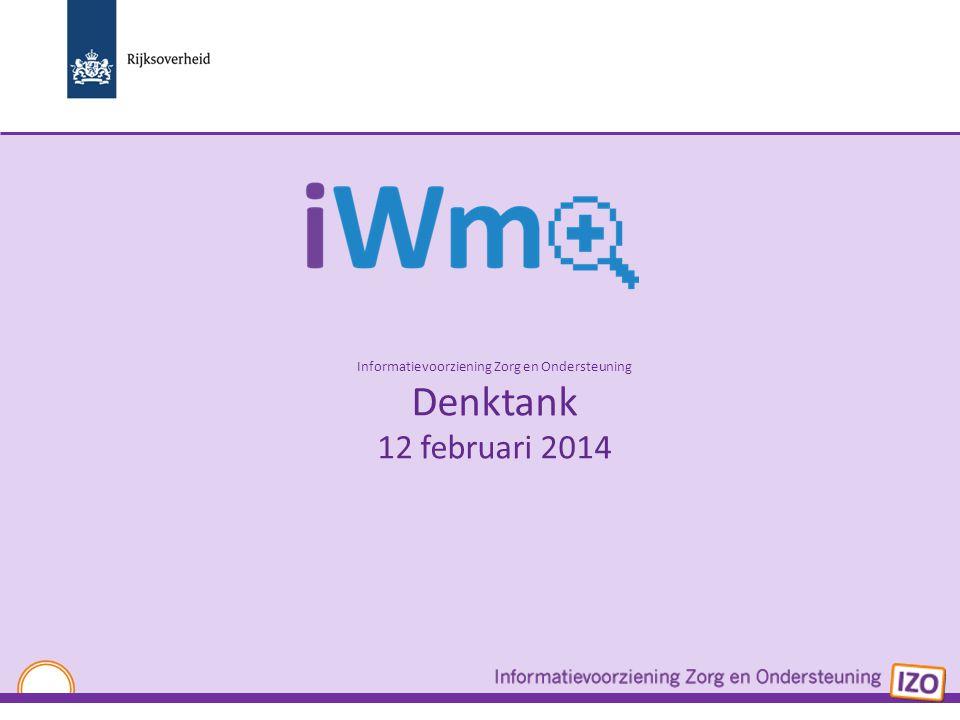 Informatievoorziening Zorg en Ondersteuning Denktank 12 februari 2014