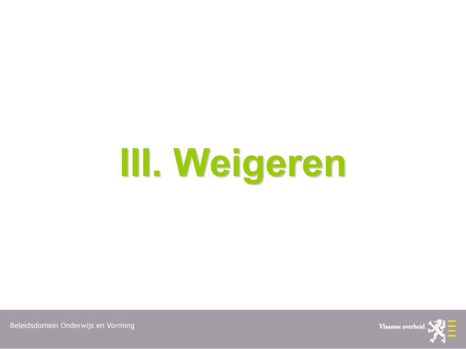 III. Weigeren
