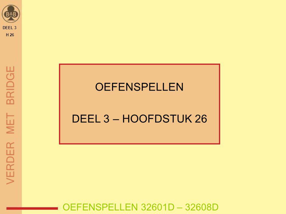 OEFENSPELLEN DEEL 3 – HOOFDSTUK 26 OEFENSPELLEN 32601D – 32608D DEEL 3 H 26