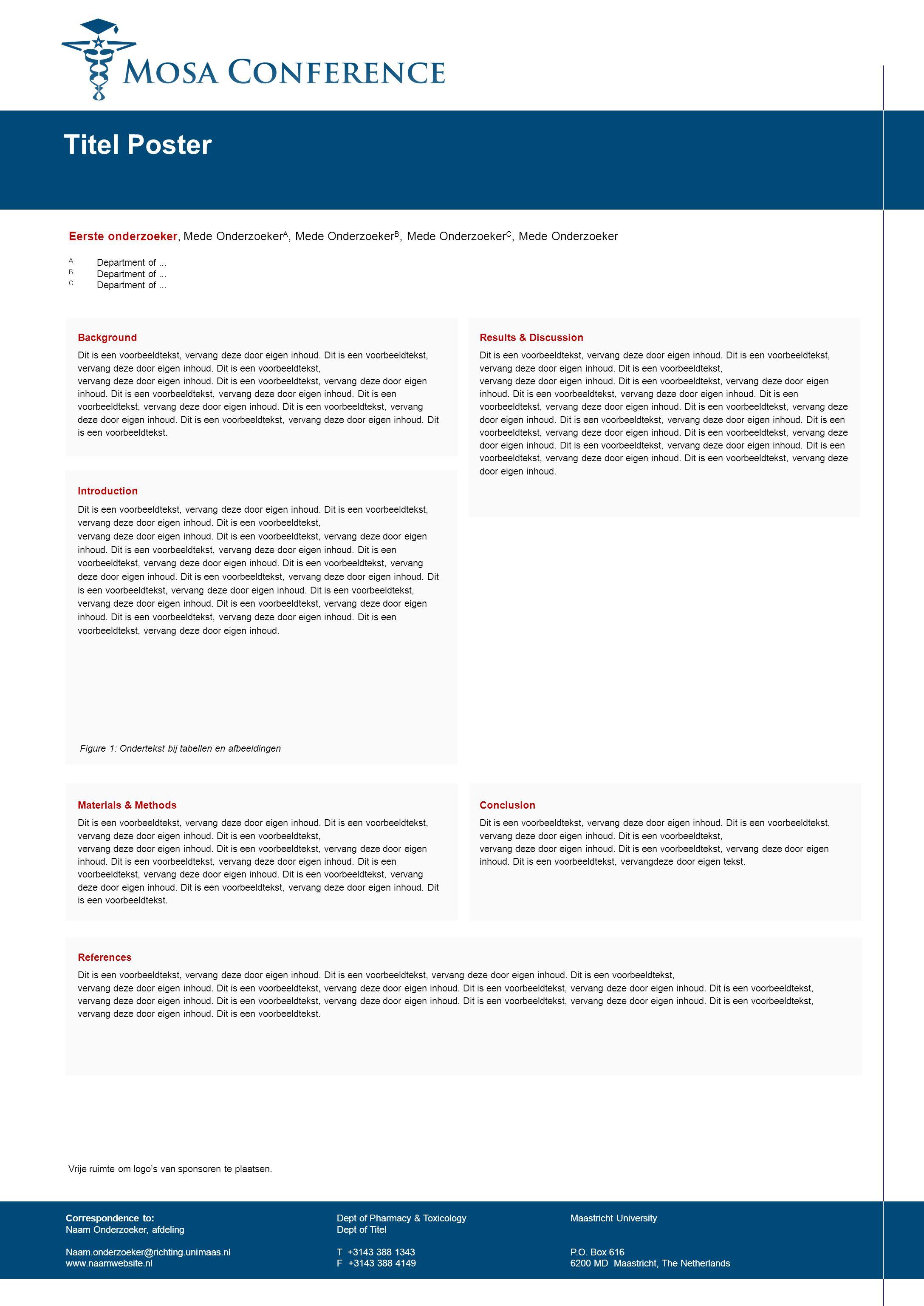 Titel Poster Eerste onderzoeker, Mede Onderzoeker A, Mede Onderzoeker B, Mede Onderzoeker C, Mede Onderzoeker A Department of...