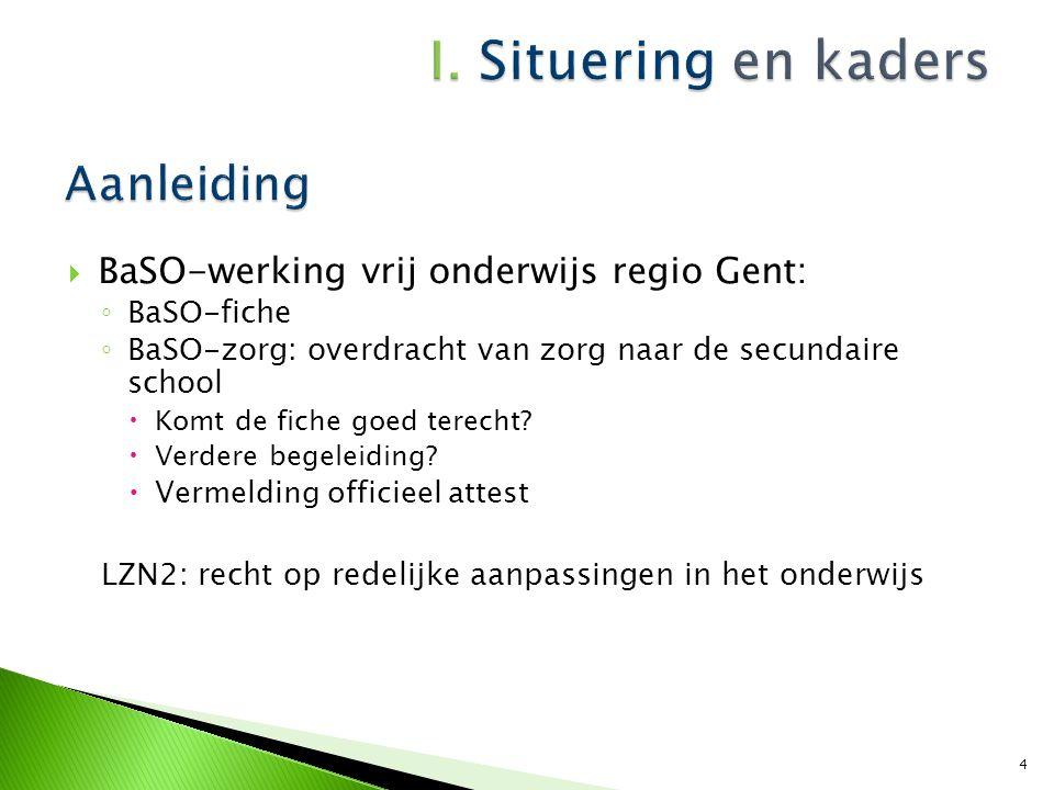  BaSO-werking vrij onderwijs regio Gent: ◦ BaSO-fiche ◦ BaSO-zorg: overdracht van zorg naar de secundaire school  Komt de fiche goed terecht?  Verd