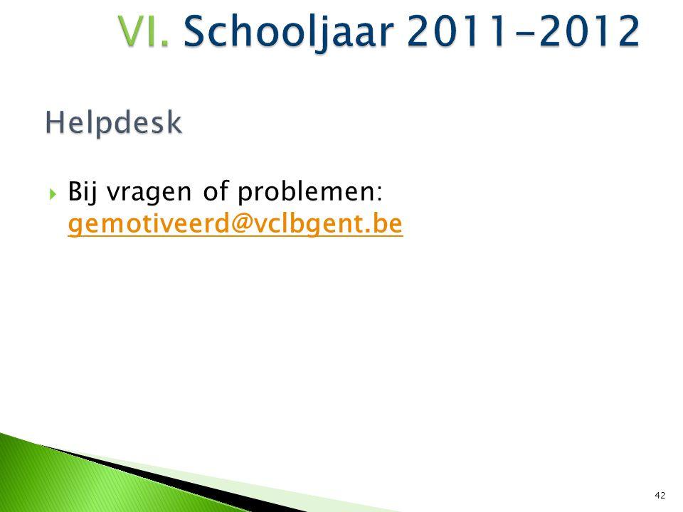  Bij vragen of problemen: gemotiveerd@vclbgent.be gemotiveerd@vclbgent.be 42
