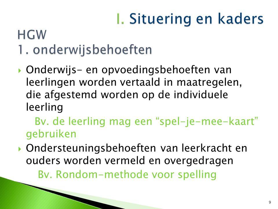  Onderwijs- en opvoedingsbehoeften van leerlingen worden vertaald in maatregelen, die afgestemd worden op de individuele leerling Bv. de leerling mag