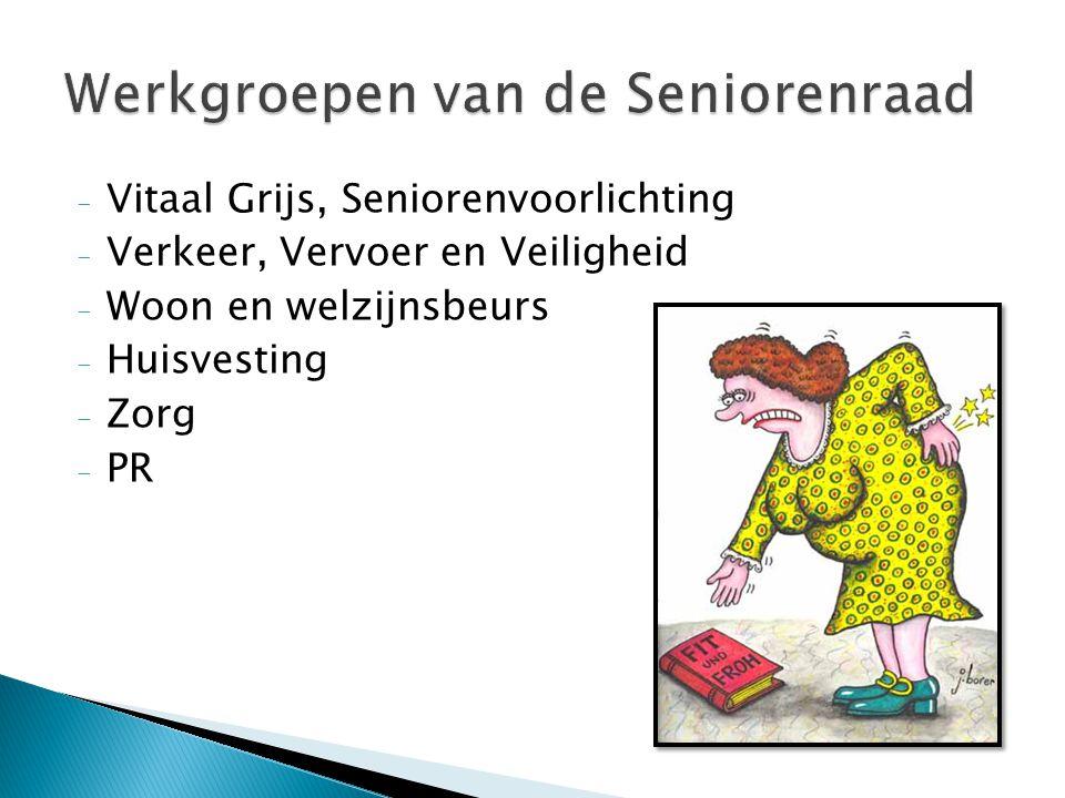 - Vitaal Grijs, Seniorenvoorlichting - Verkeer, Vervoer en Veiligheid - Woon en welzijnsbeurs - Huisvesting - Zorg - PR