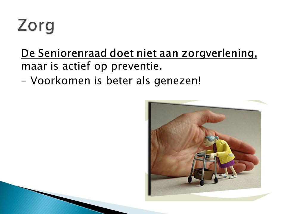 De Seniorenraad doet niet aan zorgverlening, maar is actief op preventie.