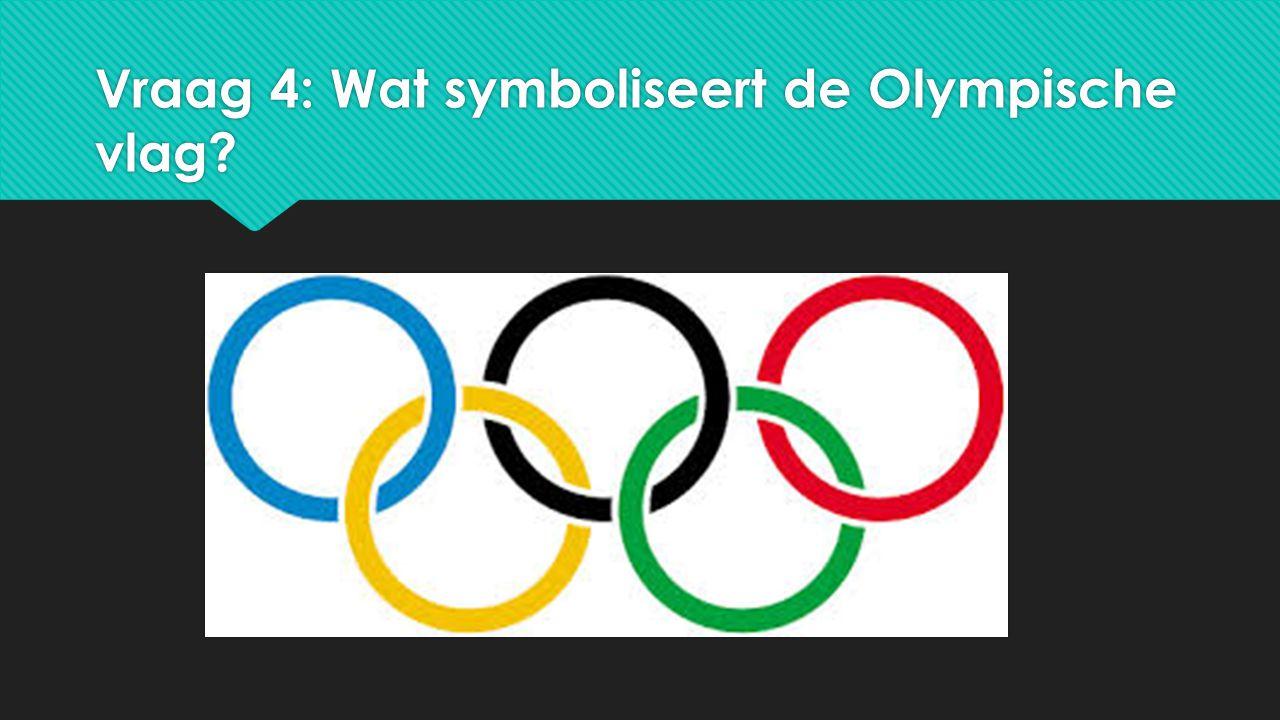 Vraag 4: Wat symboliseert de Olympische vlag?