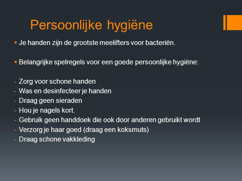 Bedrijfshygiëne  Een goede bedrijfshygiëne voorkomt bederf en besmetting van grondstoffen en producten.