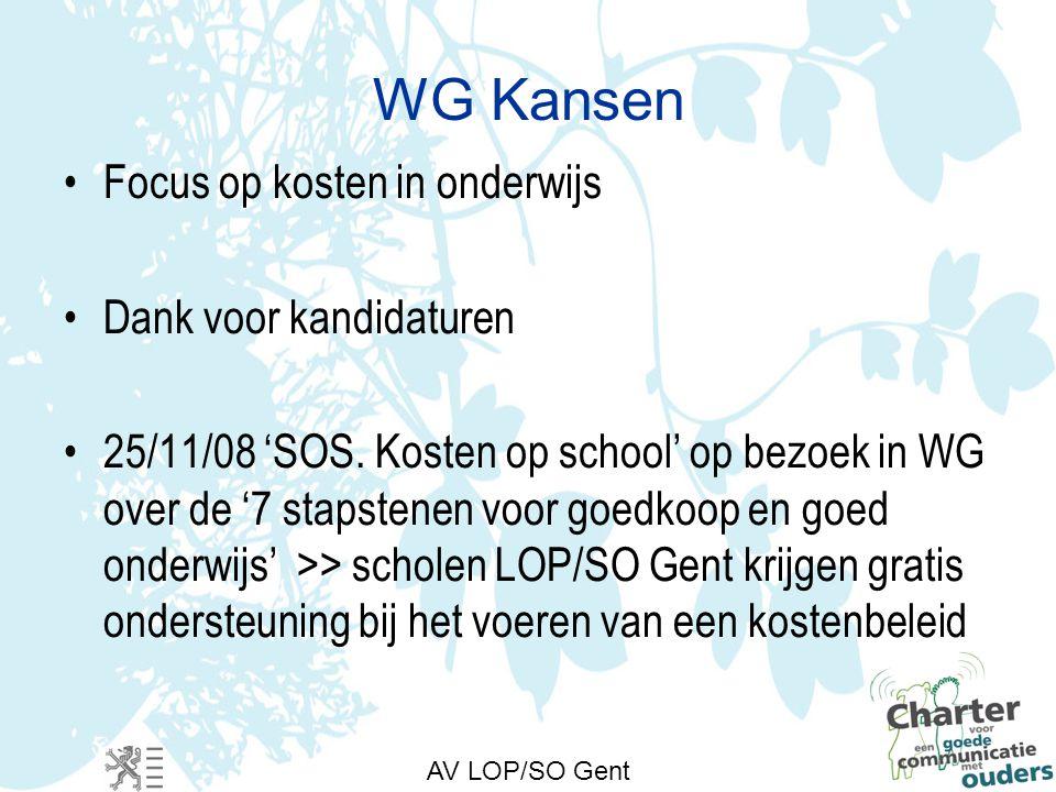 WG Kansen Focus op kosten in onderwijs Dank voor kandidaturen 25/11/08 'SOS.