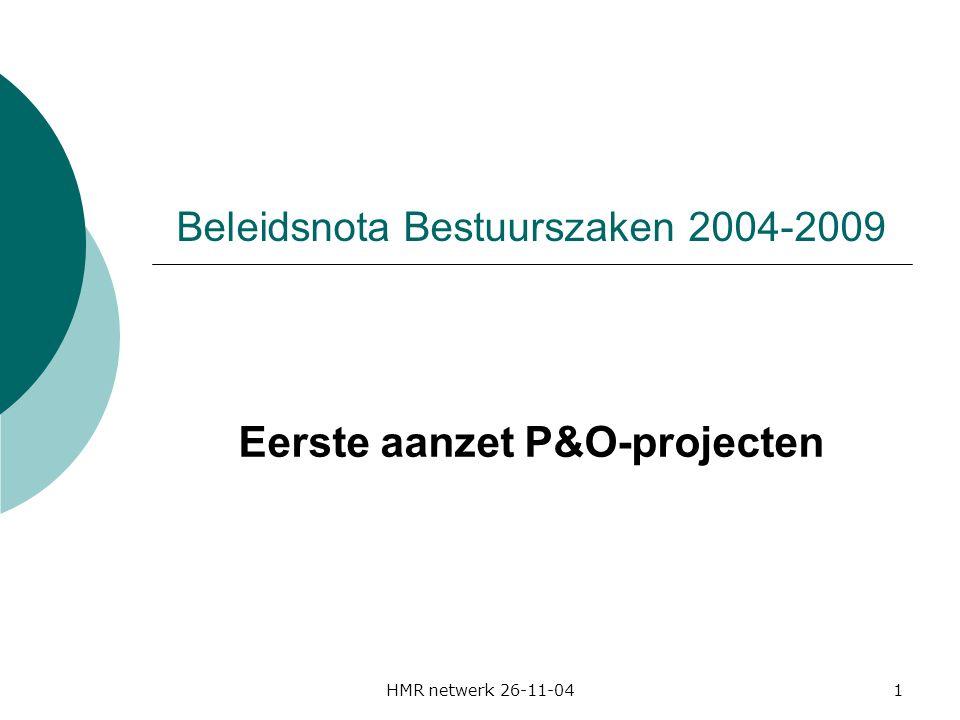 HMR netwerk 26-11-041 Beleidsnota Bestuurszaken 2004-2009 Eerste aanzet P&O-projecten