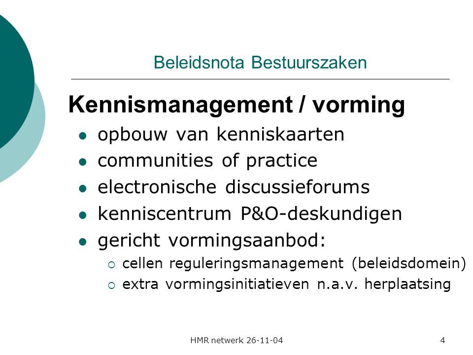 HMR netwerk 26-11-044 Beleidsnota Bestuurszaken Kennismanagement / vorming opbouw van kenniskaarten communities of practice electronische discussiefor