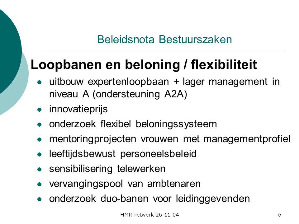 HMR netwerk 26-11-046 Beleidsnota Bestuurszaken Loopbanen en beloning / flexibiliteit uitbouw expertenloopbaan + lager management in niveau A (onderst