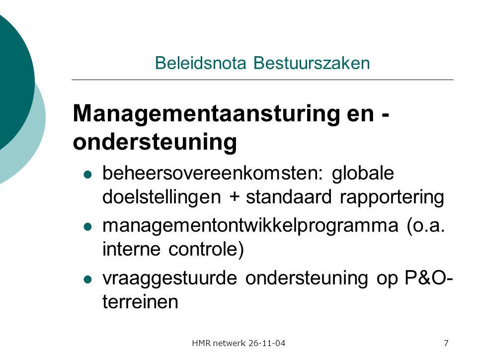 HMR netwerk 26-11-048 Beleidsnota Bestuurszaken Organisatie- ontwikkeling gebruikersbevragingen meten personeelstevredenheid uitbouw standaarden organisatiebreed horizontaal beleid personeelsbeheerssysteem (andere besturen + PPS)