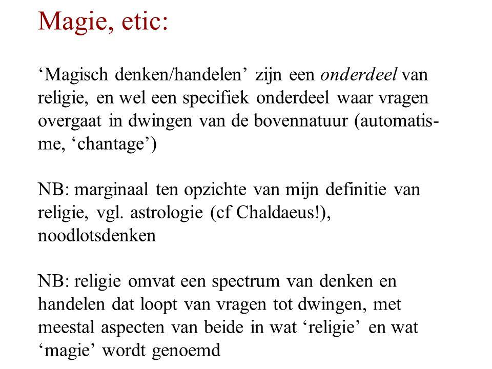 There is no such thing as magic Vernon Dursley  maar: sommige dingen worden 'magie' genoemd door tijdgenoten (maar niet (noodzakelijkerwijs) door ons)  maar: bepaalde aspecten van religie zijn als 'magisch' te benoemen (mits we grote zorgvuldigheid in acht nemen en niet concluderen dat die aspecten er 'dus' niet echt bijhoren