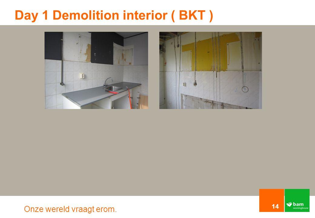 Onze wereld vraagt erom. Day 1 Demolition interior ( BKT ) 14