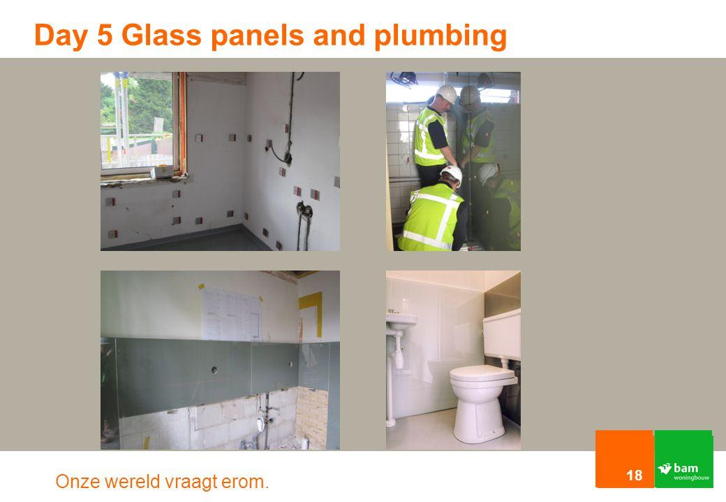 Onze wereld vraagt erom. Day 5 Glass panels and plumbing 18