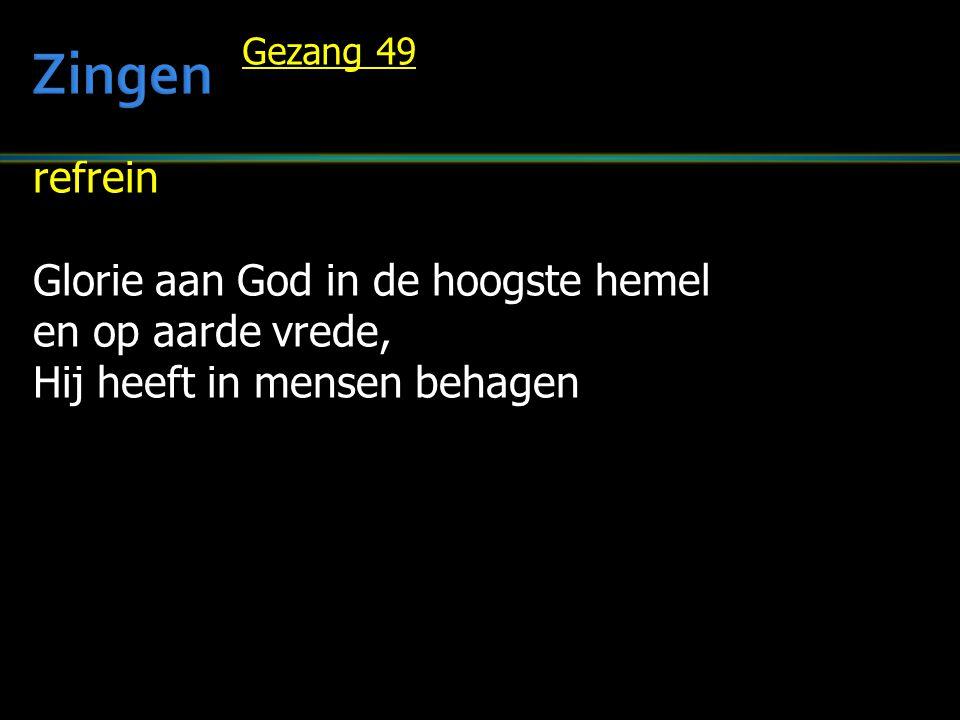 refrein Glorie aan God in de hoogste hemel en op aarde vrede, Hij heeft in mensen behagen Gezang 49