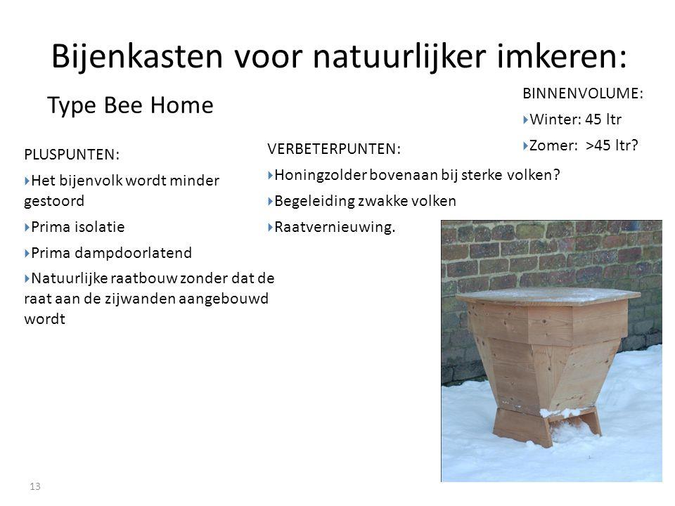 Bijenkasten voor natuurlijker imkeren: 13 VERBETERPUNTEN:  Honingzolder bovenaan bij sterke volken.