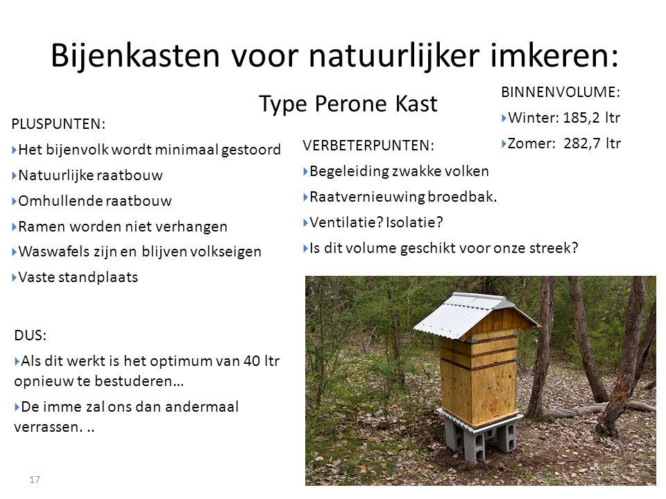 Bijenkasten voor natuurlijker imkeren: 17 VERBETERPUNTEN:  Begeleiding zwakke volken  Raatvernieuwing broedbak.