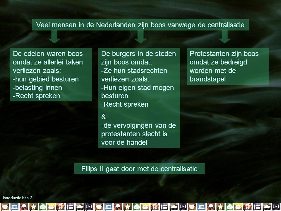 De edelen waren boos omdat ze allerlei taken verliezen zoals: -hun gebied besturen -belasting innen -Recht spreken Veel mensen in de Nederlanden zijn