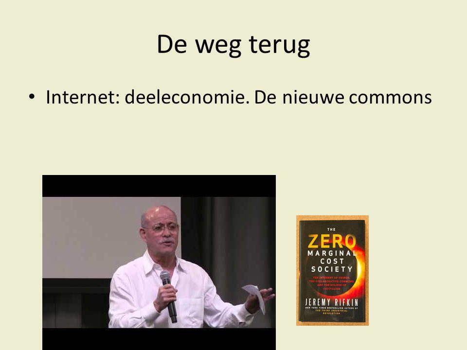 De weg terug Internet: deeleconomie. De nieuwe commons