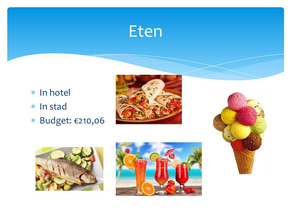  In hotel  In stad  Budget: €210,06 Eten