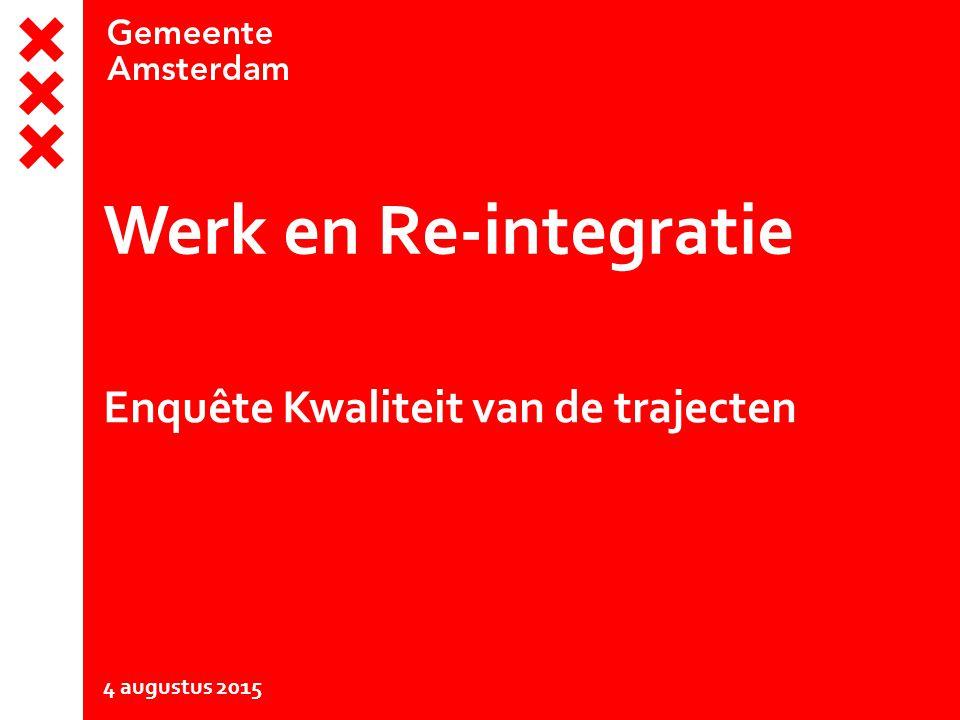 Werk en Re-integratie Enquête Kwaliteit van de trajecten 4 augustus 2015
