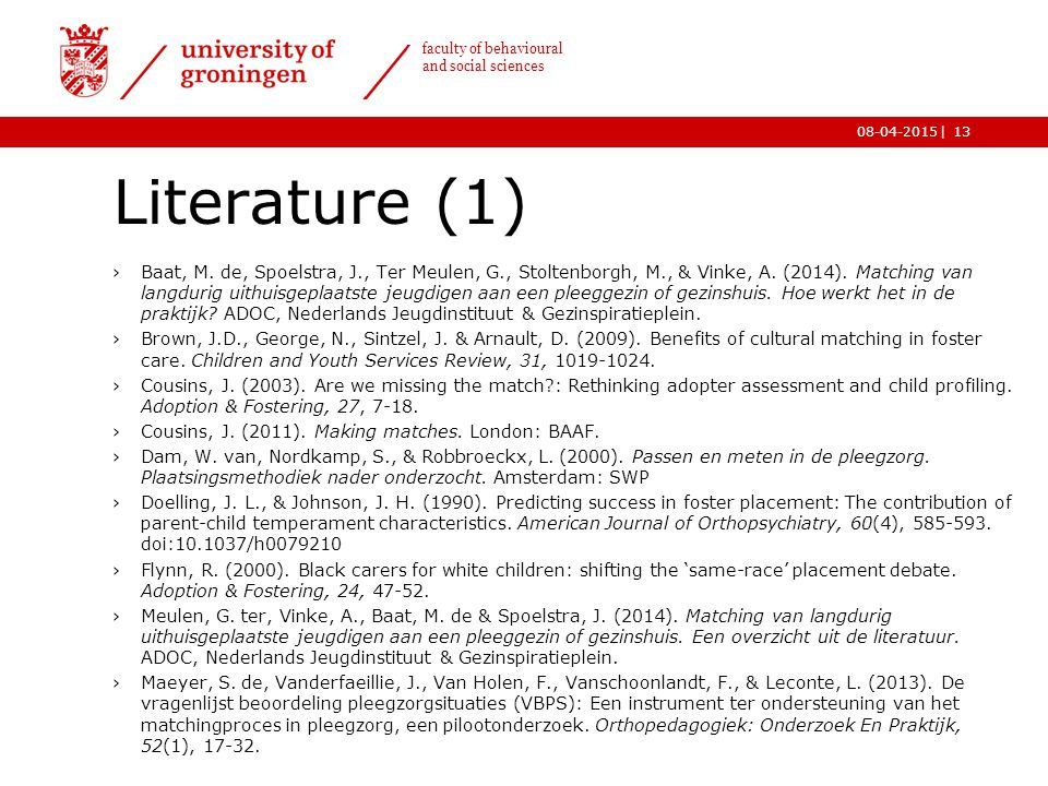 | faculty of behavioural and social sciences 08-04-2015 Literature (1) ›Baat, M. de, Spoelstra, J., Ter Meulen, G., Stoltenborgh, M., & Vinke, A. (201