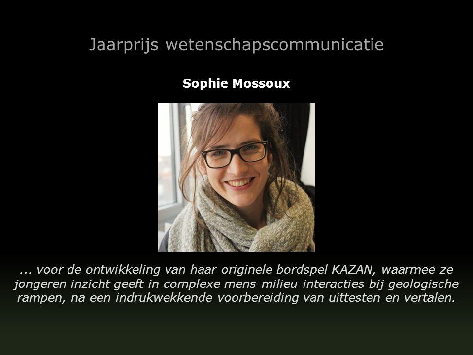 Jaarprijs wetenschapscommunicatie Sophie Mossoux... voor de ontwikkeling van haar originele bordspel KAZAN, waarmee ze jongeren inzicht geeft in compl
