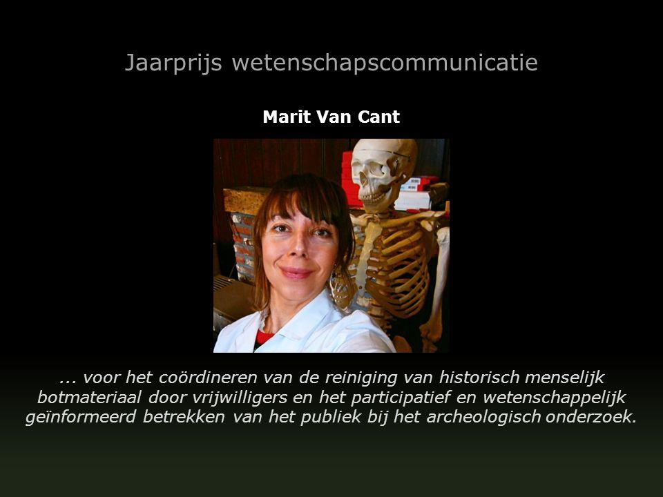 Jaarprijs wetenschapscommunicatie Marit Van Cant... voor het coördineren van de reiniging van historisch menselijk botmateriaal door vrijwilligers en
