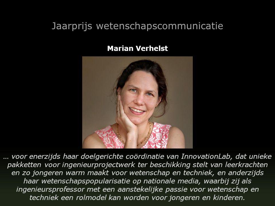 Jaarprijs wetenschapscommunicatie Marian Verhelst … voor enerzijds haar doelgerichte coördinatie van InnovationLab, dat unieke pakketten voor ingenieu