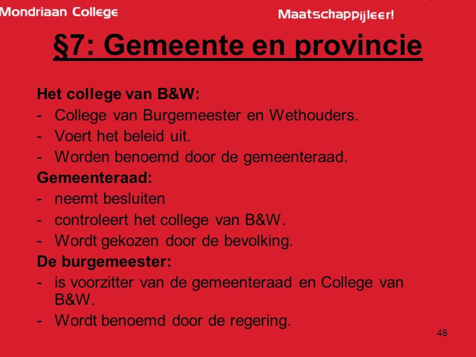 48 Het college van B&W: -College van Burgemeester en Wethouders.