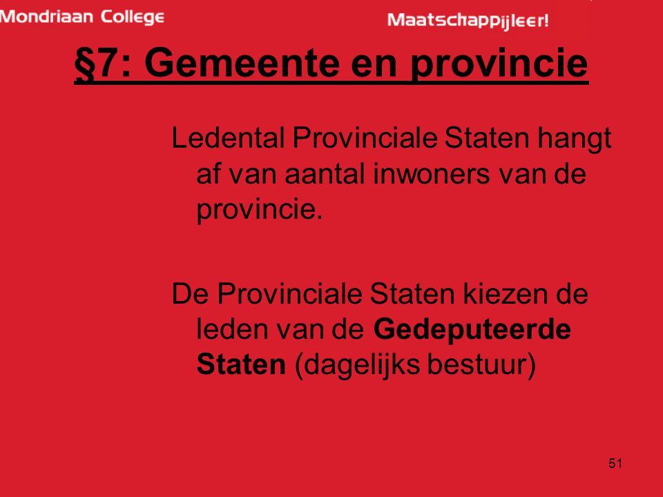 51 Ledental Provinciale Staten hangt af van aantal inwoners van de provincie.