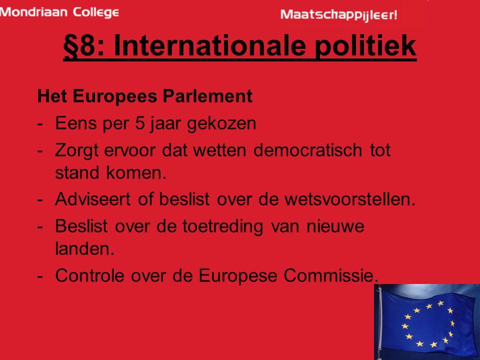 58 Het Europees Parlement -Eens per 5 jaar gekozen -Zorgt ervoor dat wetten democratisch tot stand komen.