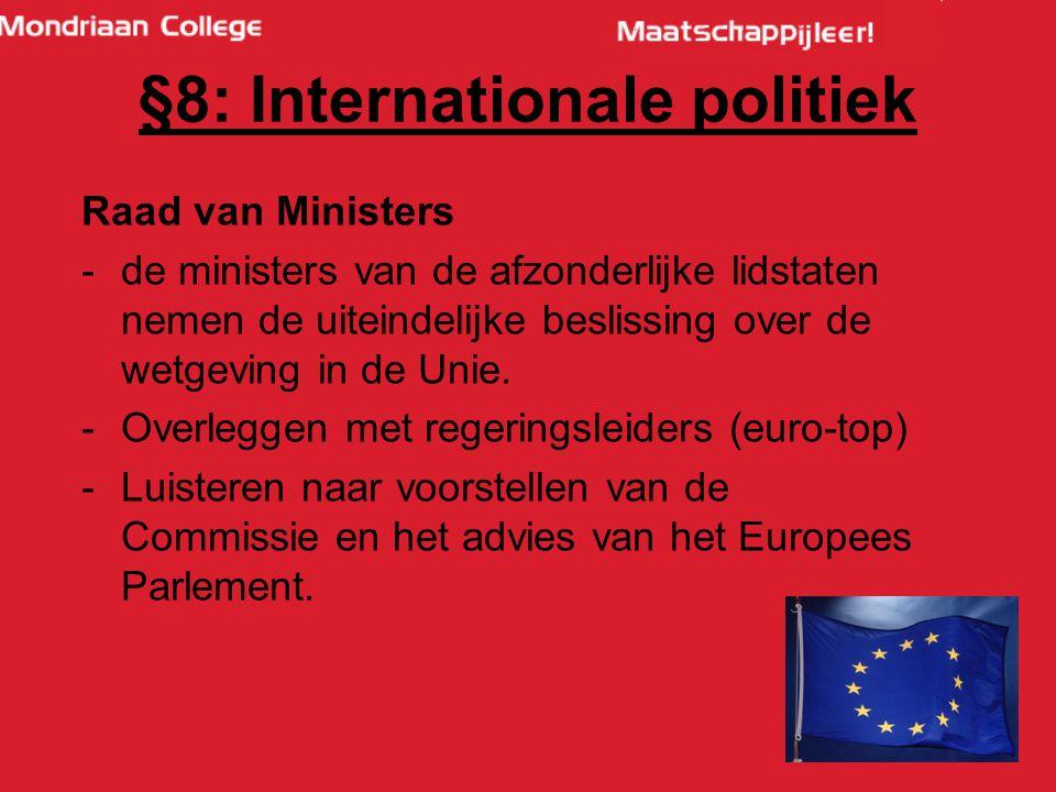 59 Raad van Ministers -de ministers van de afzonderlijke lidstaten nemen de uiteindelijke beslissing over de wetgeving in de Unie.