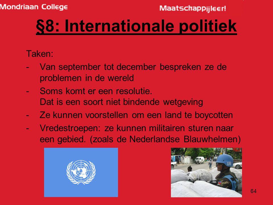 64 Taken: -Van september tot december bespreken ze de problemen in de wereld -Soms komt er een resolutie.