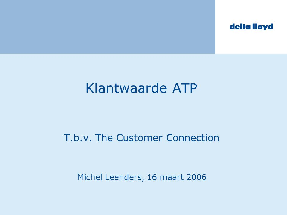 Klantwaarde ATP T.b.v. The Customer Connection Michel Leenders, 16 maart 2006