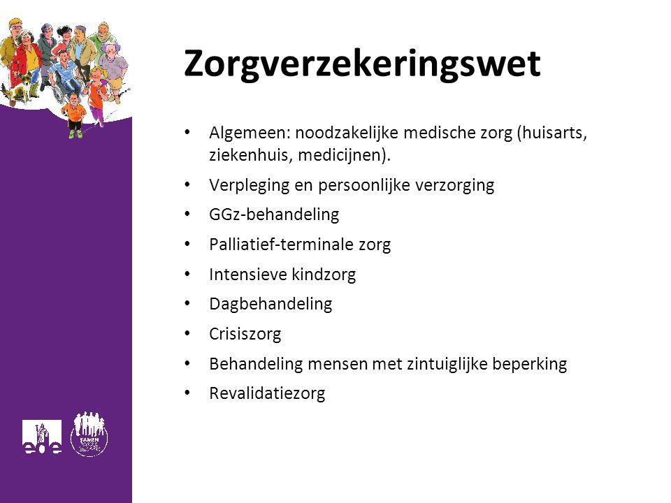 Zorgverzekeringswet Algemeen: noodzakelijke medische zorg (huisarts, ziekenhuis, medicijnen). Verpleging en persoonlijke verzorging GGz-behandeling Pa