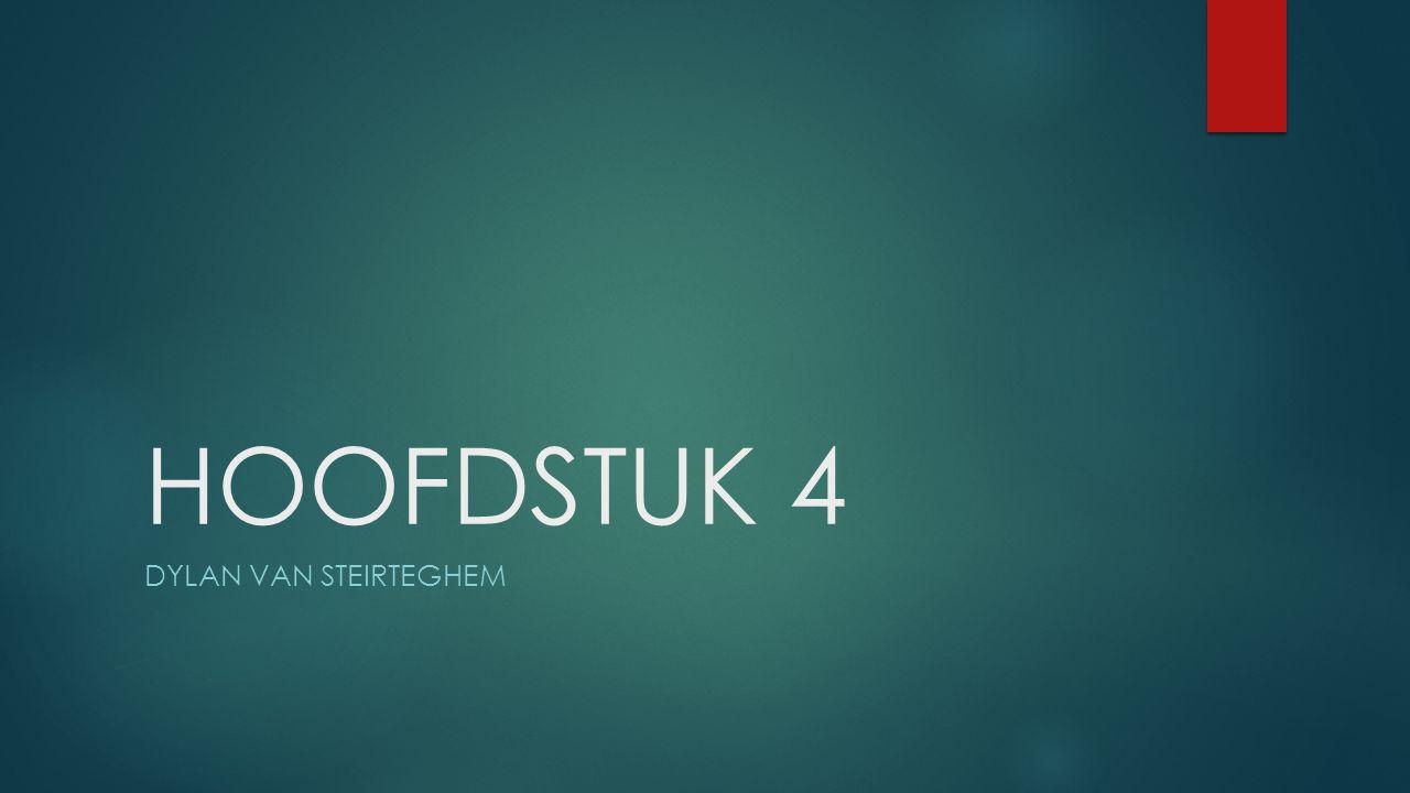 HOOFDSTUK 4 DYLAN VAN STEIRTEGHEM