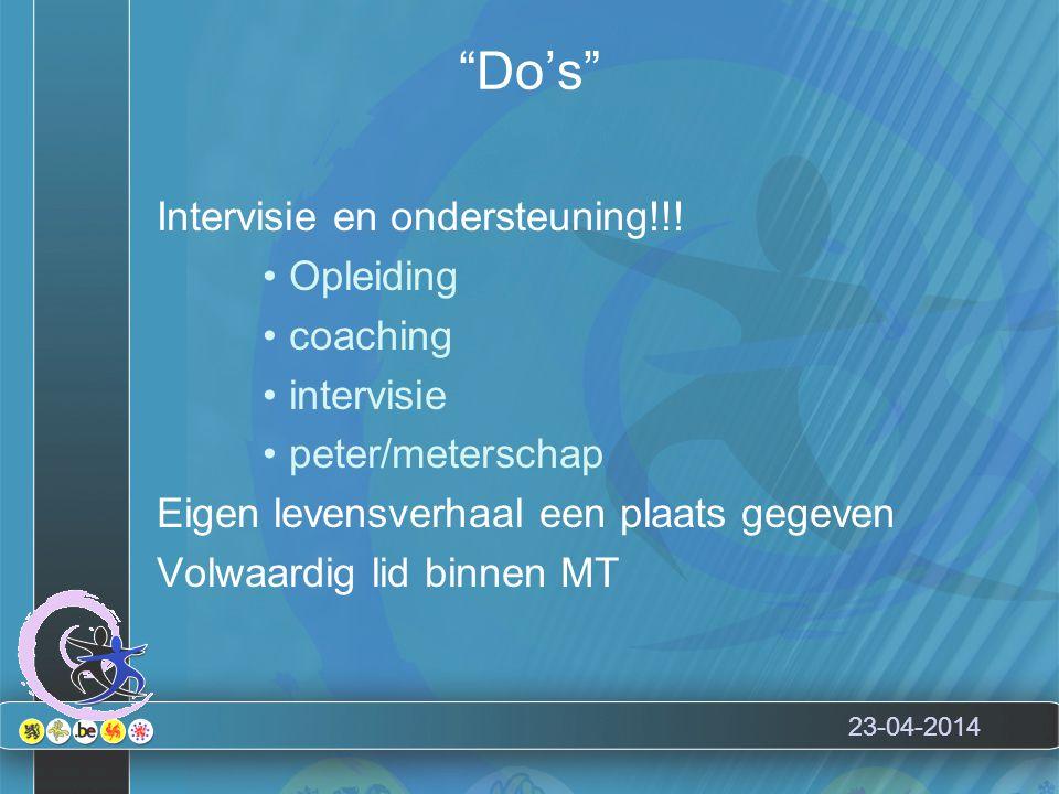 """23-04-2014 """"Do's"""" Intervisie en ondersteuning!!! Opleiding coaching intervisie peter/meterschap Eigen levensverhaal een plaats gegeven Volwaardig lid"""