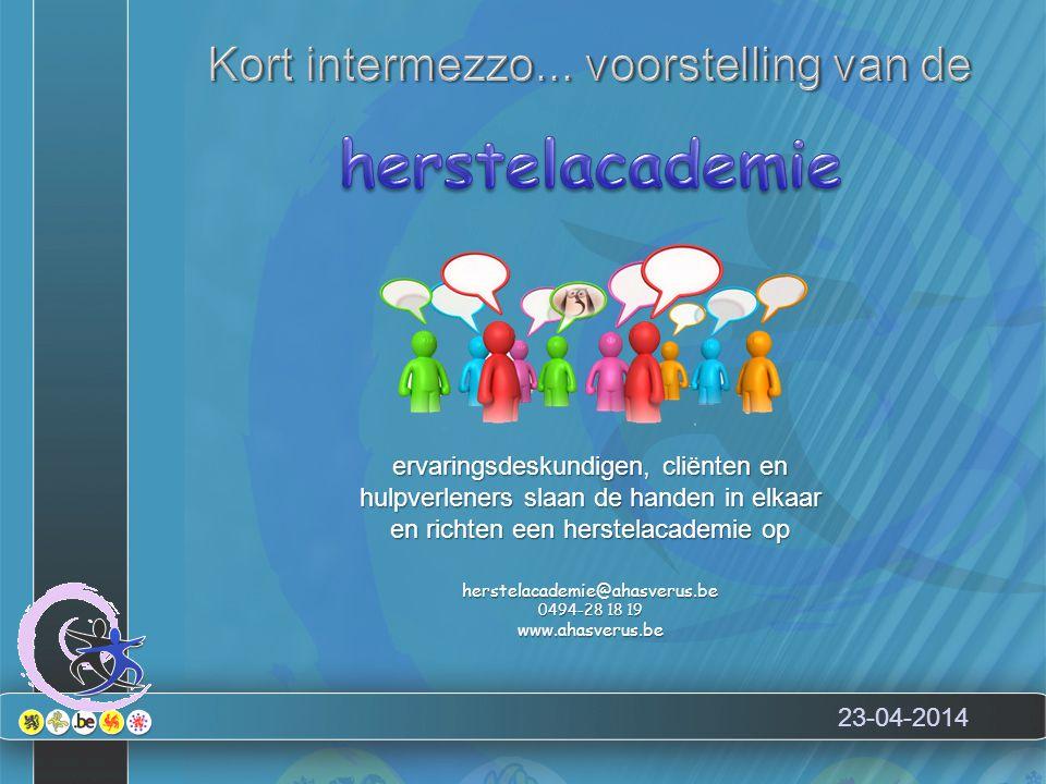 23-04-2014 ervaringsdeskundigen, cliënten en hulpverleners slaan de handen in elkaar en richten een herstelacademie op herstelacademie@ahasverus.be 04