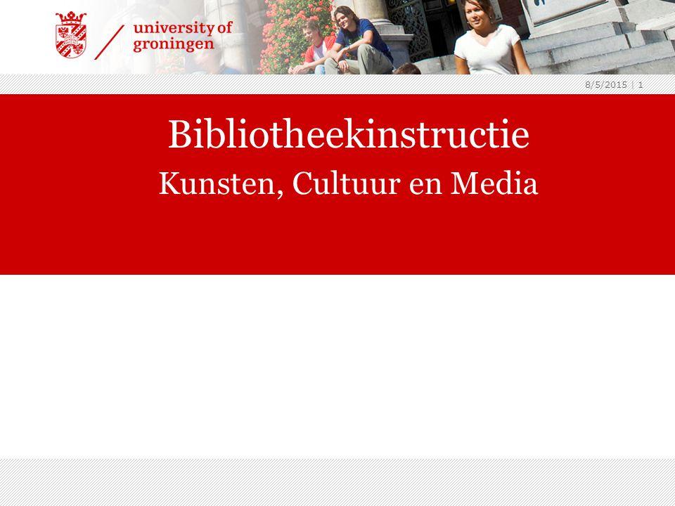 8/5/2015 | 1 Bibliotheekinstructie Kunsten, Cultuur en Media