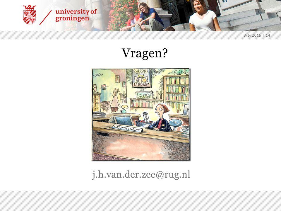 8/5/2015 | 14 Vragen j.h.van.der.zee@rug.nl