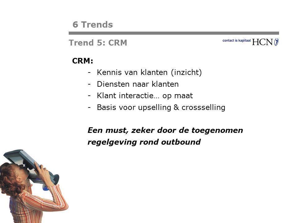 Pagina CRM: -Kennis van klanten (inzicht) -Diensten naar klanten -Klant interactie… op maat -Basis voor upselling & crossselling Een must, zeker door