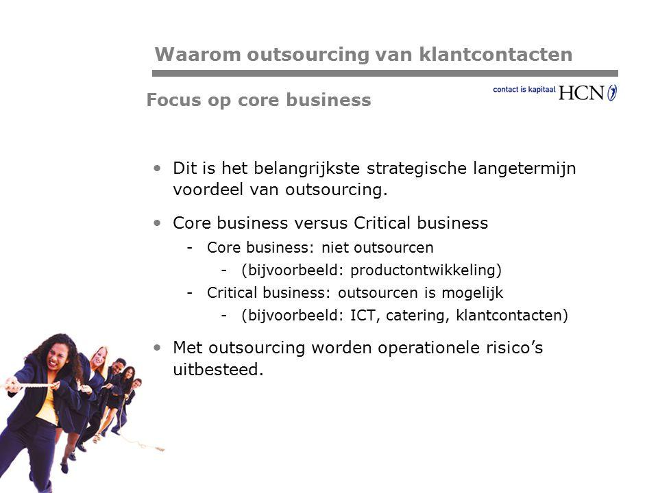 Pagina Focus op core business Dit is het belangrijkste strategische langetermijn voordeel van outsourcing. Core business versus Critical business -Cor