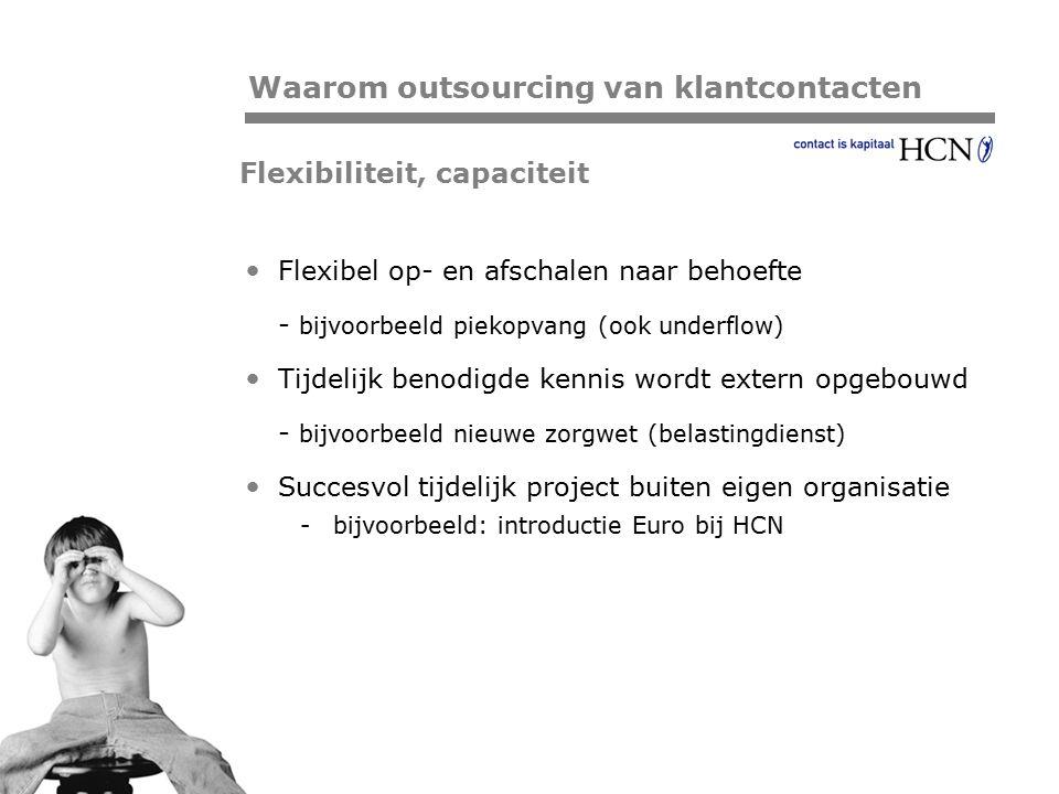Pagina Flexibiliteit, capaciteit Flexibel op- en afschalen naar behoefte - bijvoorbeeld piekopvang (ook underflow) Tijdelijk benodigde kennis wordt ex